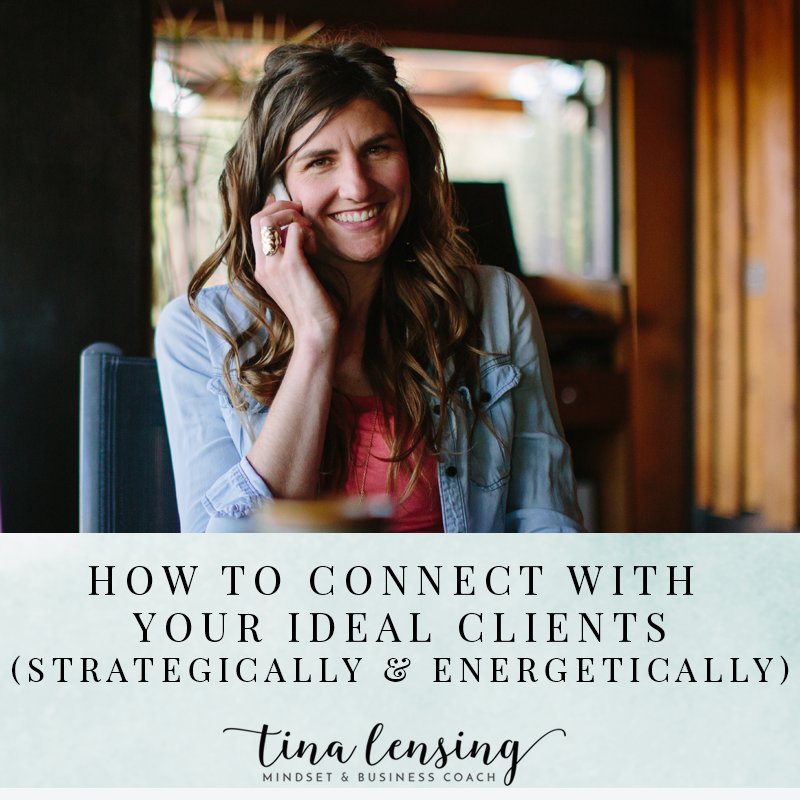 How to Connect with Your Ideal Clients (Strategically & Energetically)