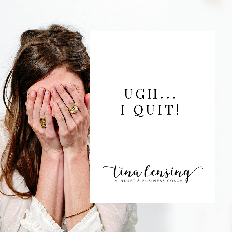 Ugh…I Quit!