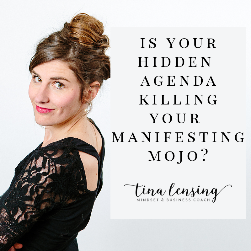 Is your hidden agenda killing your money manifesting mojo?