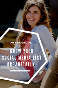 Grow Your Social Media List Organically on Facebook, list growth, growing email list